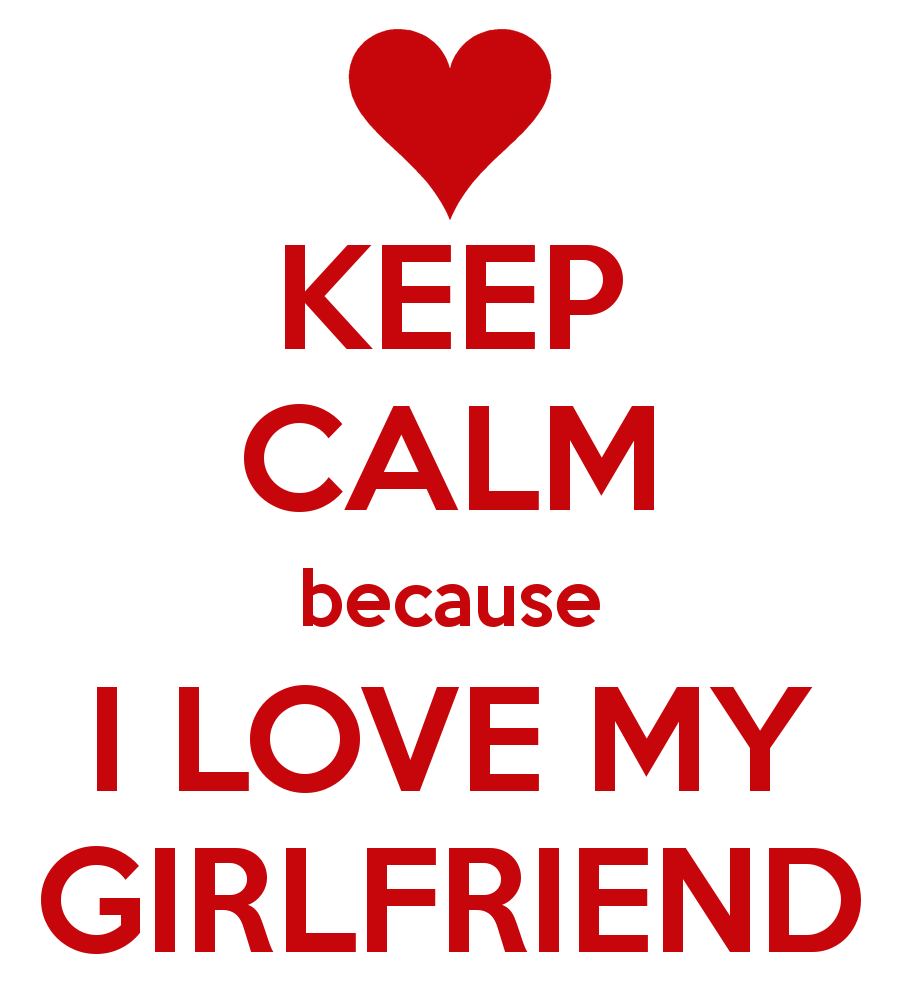 I Love Quotes For Girlfriend : ... you-quotes-for-your-girlfriendkeep-calm-because-i-love-my-girlfriend