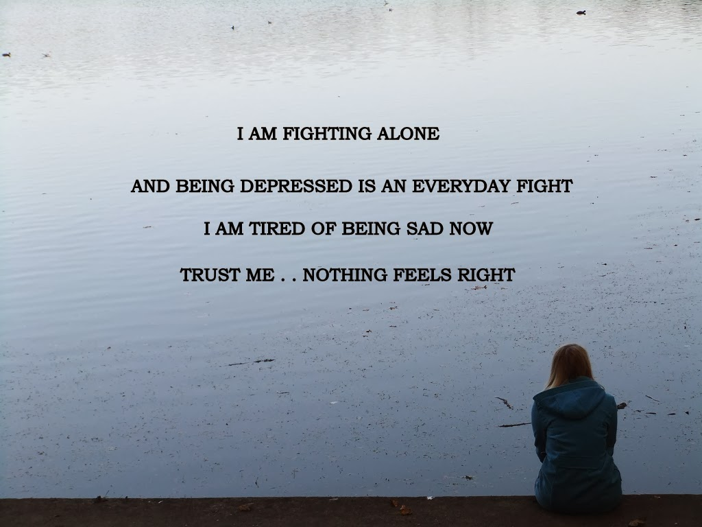 alone-girl-quotes-fighting-alone-depress-depressed-all-the-time-nothing-feels-right-sad-hurt-pain-pictures-wallpapers-quote-images.