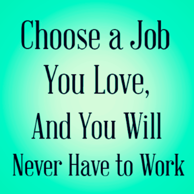 choose-a-job-you-love.